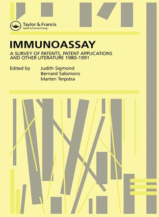 Immunoassay: A survey of patents, patent applications and other literature 1980-1991, 1st Edition (Hardback) book cover