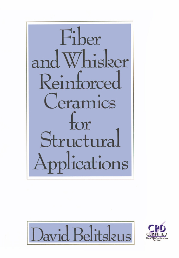 Fiber and Whisker Reinforced Ceramics for Structural Applications book cover