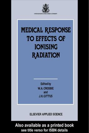 Medical Response to Effects of Ionizing Radiation: 1st Edition (Hardback) book cover