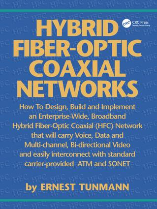 Hybrid Fiber-Optic Coaxial Networks: How to Design, Build, and Implement an Enterprise-Wide Broadband HFC Network, 1st Edition (e-Book) book cover