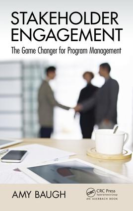 Stakeholder Engagement: The Game Changer for Program Management, 1st Edition (e-Book) book cover