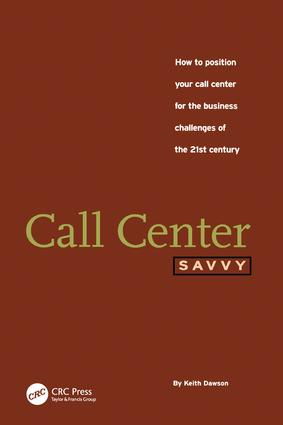 Call Center Savvy: How to Position Your Call Center for the Business Challenges of the 21st Century, 1st Edition (e-Book) book cover