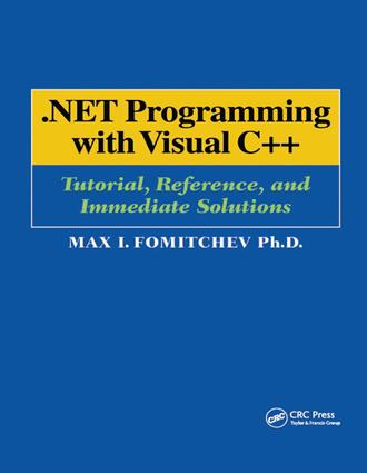 NET Programming with Visual C++: Tutorial, Reference, and Immediate