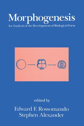 Morphogenesis: An Analysis of the Development of Biological Form: An Analysis of the Development of Biological Form, 1st Edition (Hardback) book cover