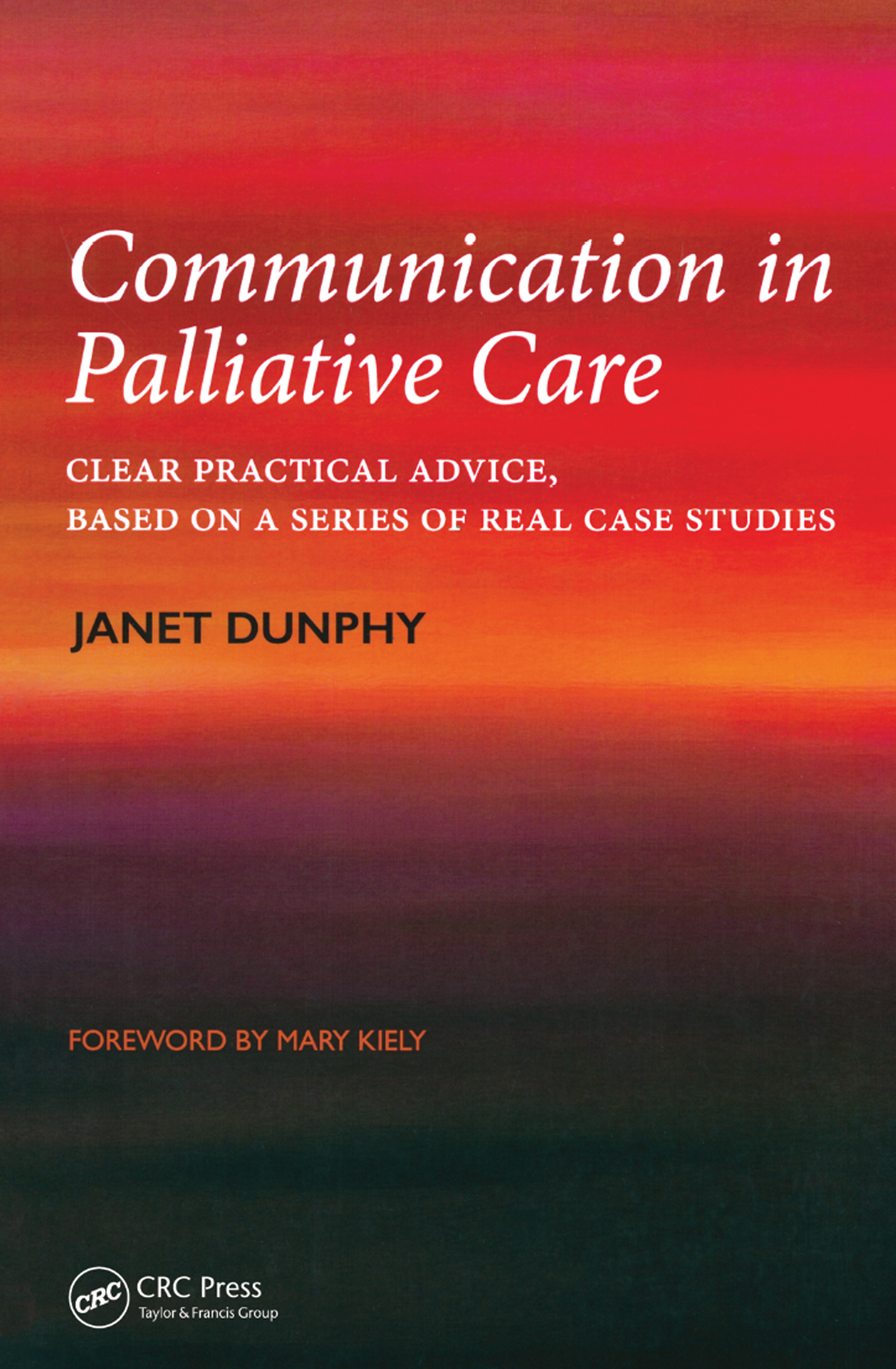 Communication in Palliative Care: Clear Practical Advice, Based on a Series of Real Case Studies book cover