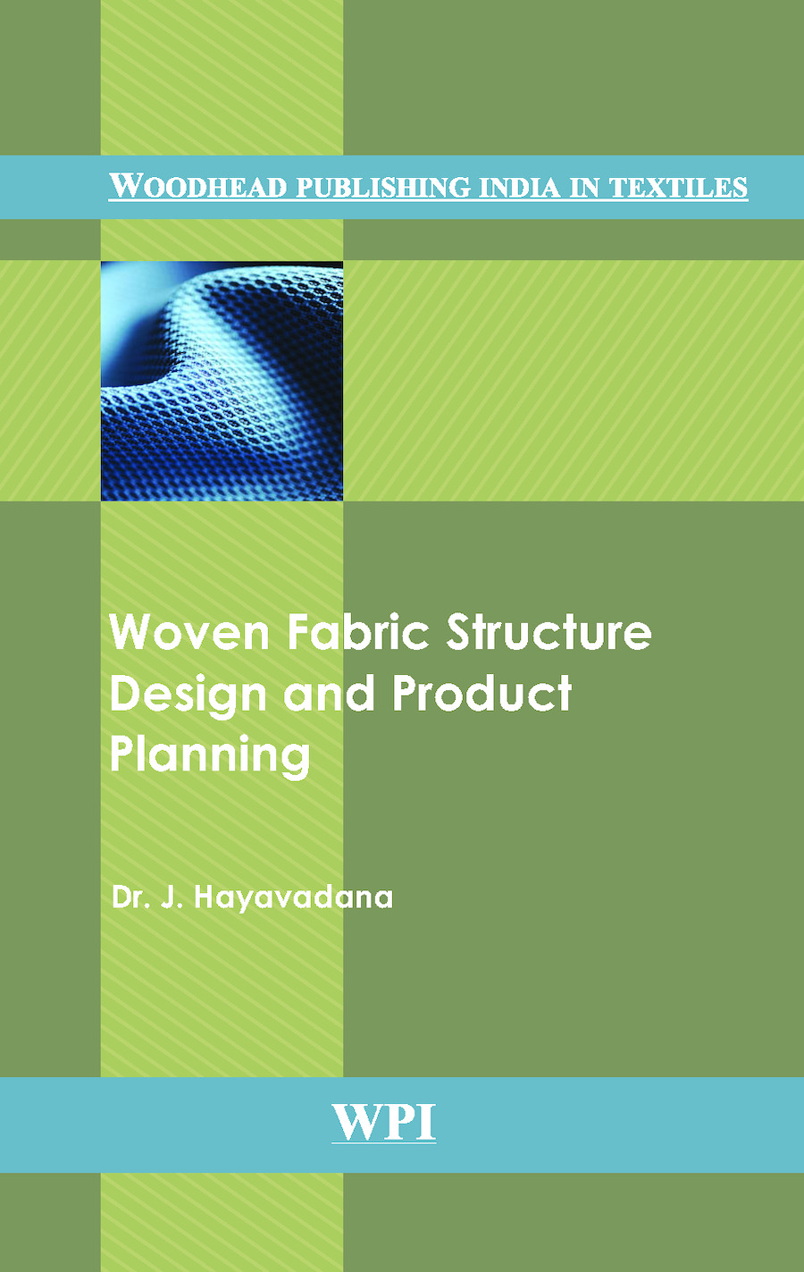 Woven Fabric Structure Design and Product Planning: 1st Edition (Hardback) book cover