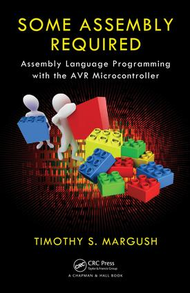 Some Assembly Required: Assembly Language Programming with the AVR Microcontroller, 1st Edition (e-Book) book cover