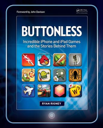 Buttonless: Incredible iPhone and iPad Games and the Stories Behind Them, 1st Edition (e-Book) book cover