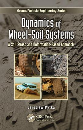 Dynamics of Wheel-Soil Systems: A Soil Stress and Deformation-Based Approach, 1st Edition (e-Book) book cover