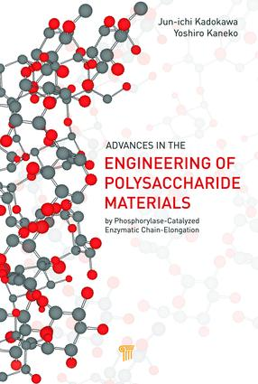 Advances in the Engineering of Polysaccharide Materials: by Phosphorylase-Catalyzed Enzymatic Chain-Elongation, 1st Edition (e-Book) book cover