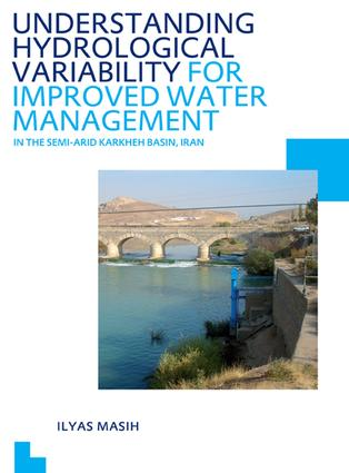 Understanding Hydrological Variability for Improved Water Management in the Semi-Arid Karkheh Basin, Iran: UNESCO-IHE PhD Thesis, 1st Edition (e-Book) book cover
