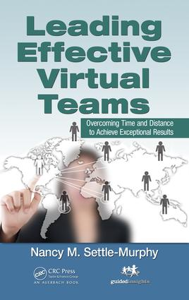 Leading Effective Virtual Teams: Overcoming Time and Distance to Achieve Exceptional Results, 1st Edition (e-Book) book cover