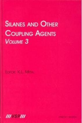 Silanes and Other Coupling Agents, Volume 3: 1st Edition (Hardback