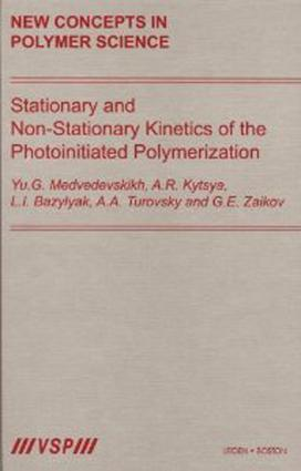 Stationary and Non-Stationary Kinetics of the Photoinitiated Polymerization: 1st Edition (e-Book) book cover