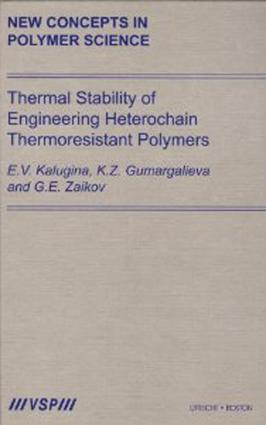 Thermal Stability of Engineering Heterochain Thermoresistant Polymers: 1st Edition (Hardback) book cover