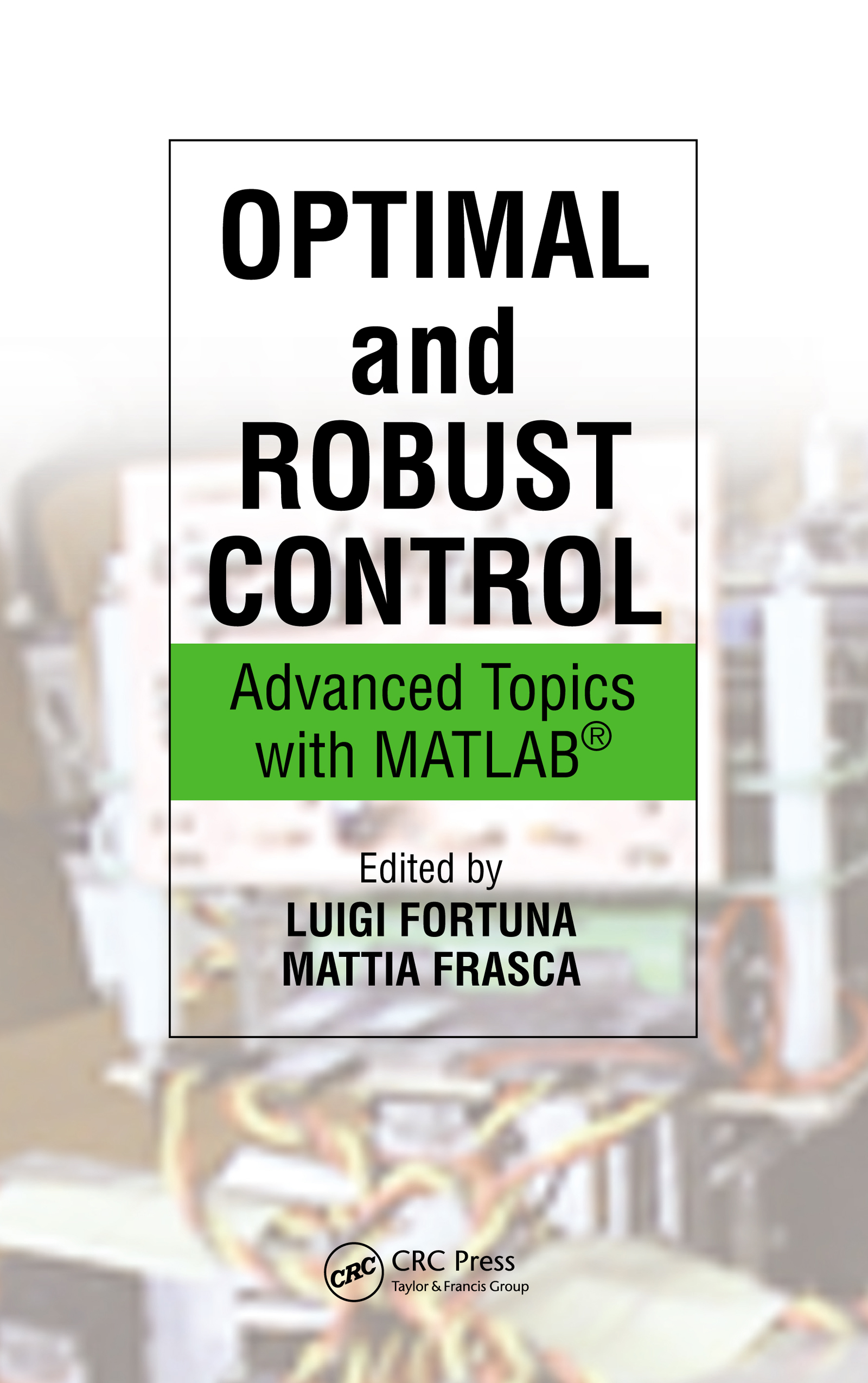 Optimal and Robust Control: Advanced Topics with MATLAB, 1st Edition (e-Book) book cover