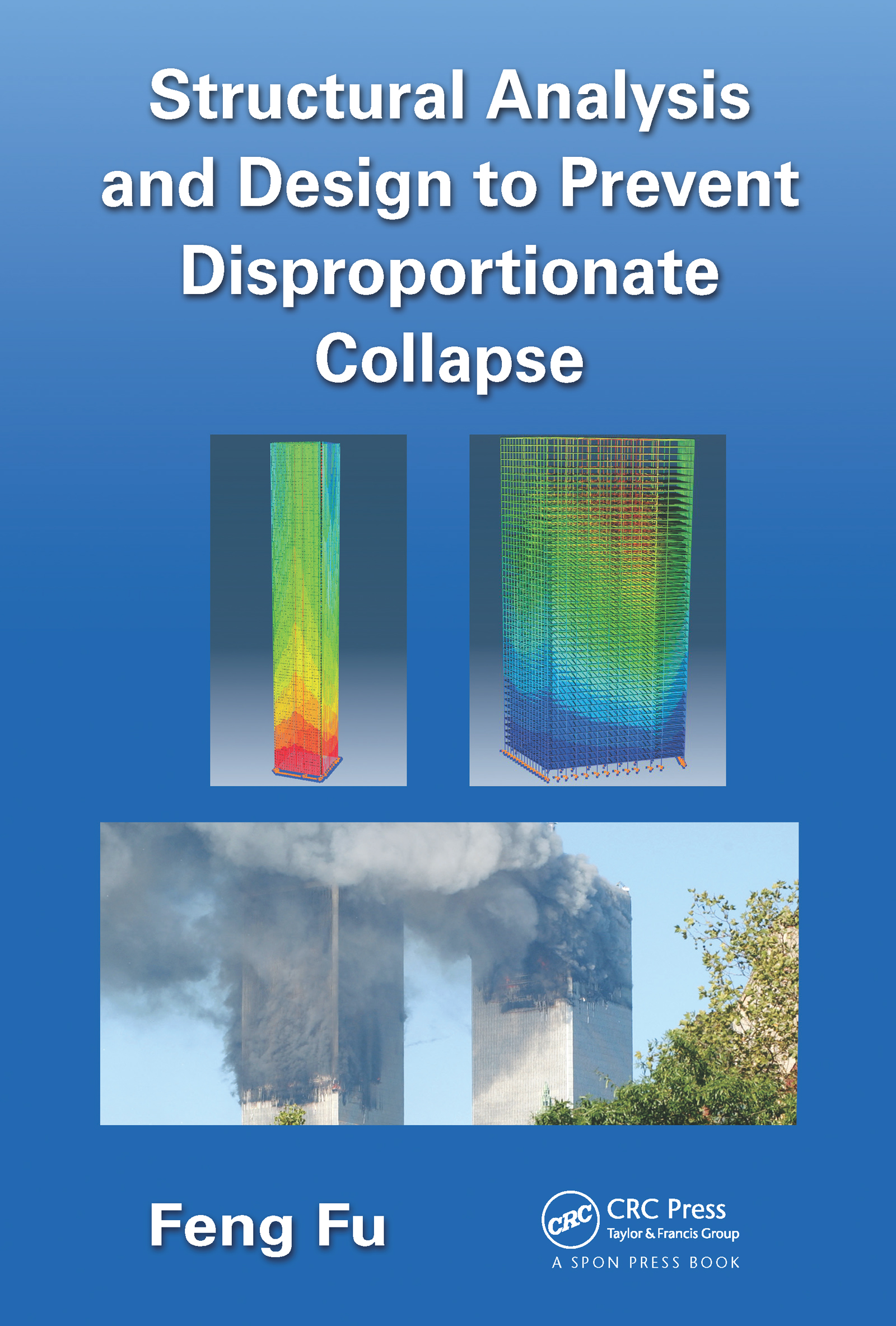 Structural Analysis and Design to Prevent Disproportionate Collapse: 1st Edition (e-Book) book cover