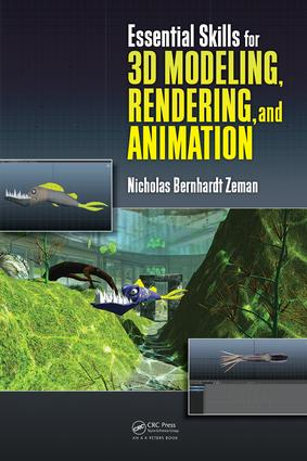 Essential Skills for 3D Modeling, Rendering, and Animation: 1st Edition (e-Book) book cover