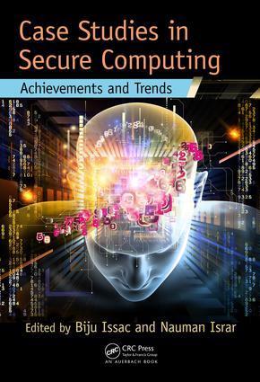 Case Studies in Secure Computing: Achievements and Trends, 1st Edition (e-Book) book cover