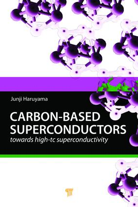 Carbon-based Superconductors: Towards High-Tc Superconductivity, 1st Edition (e-Book) book cover