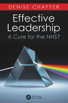 Effective Leadership: A Cure for the NHS?, 1st Edition (e-Book) book cover