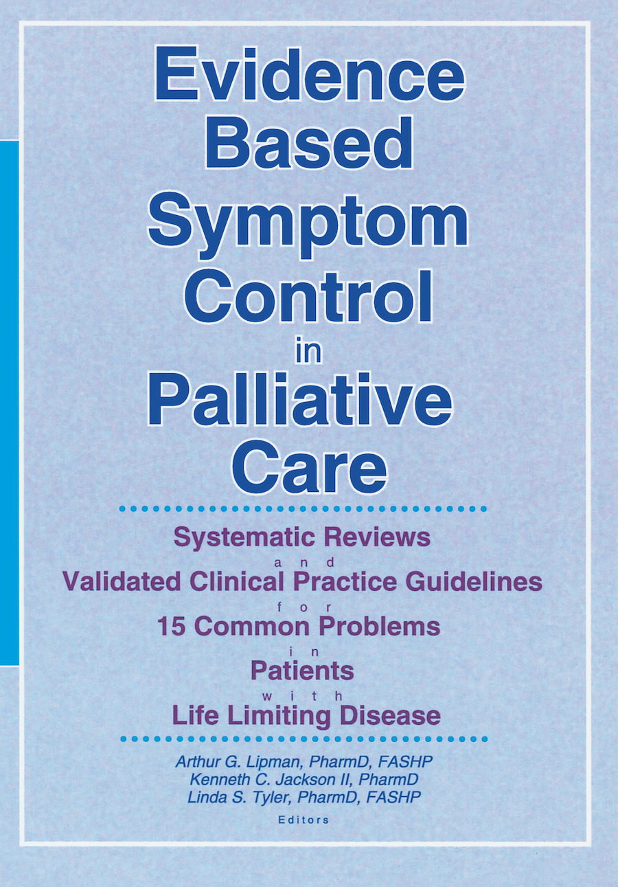Evidence Based Symptom Control in Palliative Care: Systemic Reviews and Validated Clinical Practice Guidelines for 15 Common Problems in Patients with, 1st Edition (Paperback) book cover