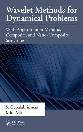 Wavelet Methods for Dynamical Problems: With Application to Metallic, Composite, and Nano-Composite Structures, 1st Edition (e-Book) book cover