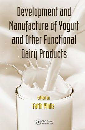Development and Manufacture of Yogurt and Other Functional Dairy Products