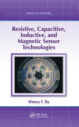 Resistive, Capacitive, Inductive, and Magnetic Sensor Technologies: 1st Edition (e-Book) book cover