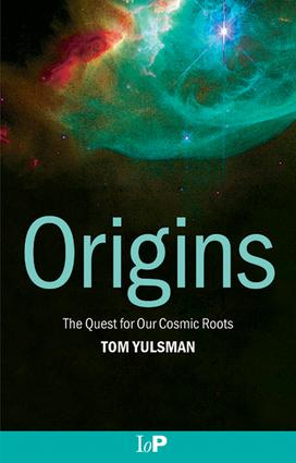 Origins: The Quest for Our Cosmic Roots, 1st Edition (e-Book) book cover