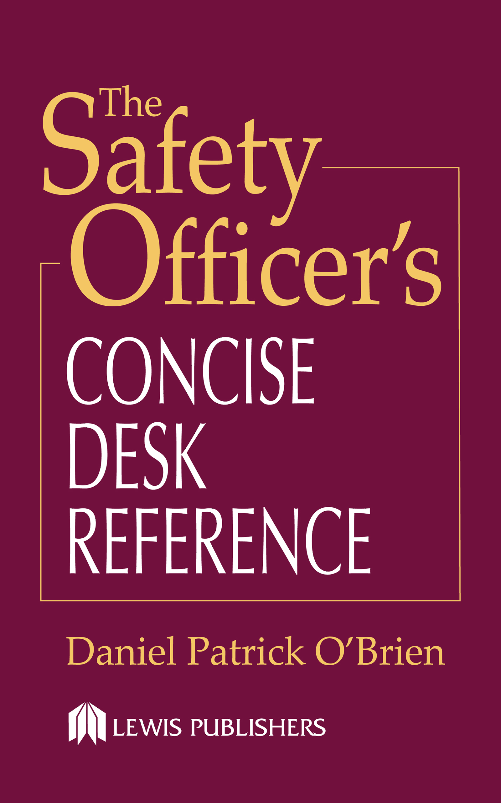 The Safety Officer's Concise Desk Reference: 1st Edition (e-Book) book cover