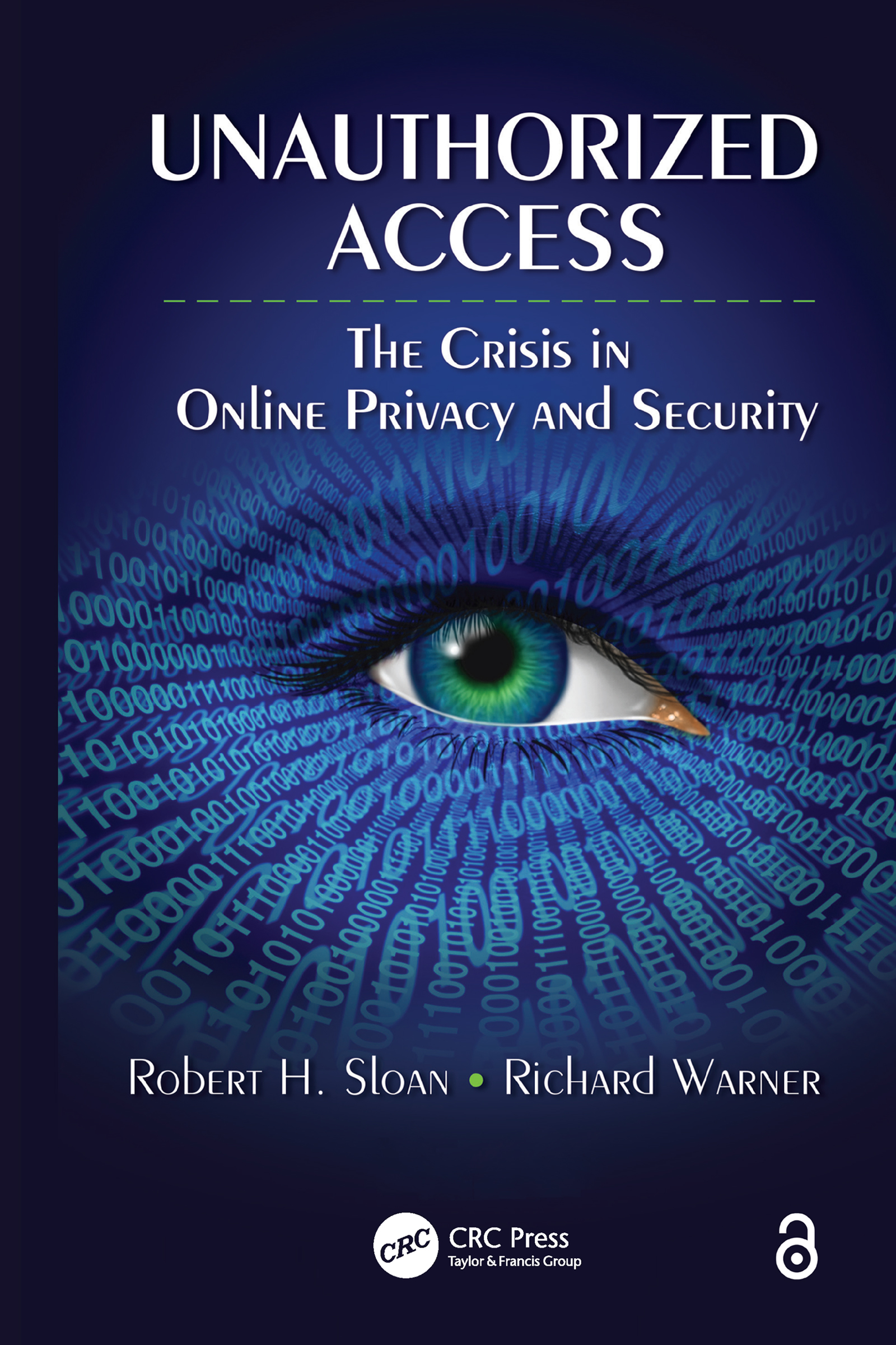 Unauthorized Access: The Crisis in Online Privacy and Security, 1st Edition (e-Book) book cover