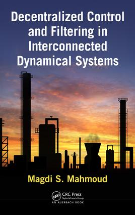 Decentralized Control and Filtering in Interconnected Dynamical Systems: 1st Edition (e-Book) book cover