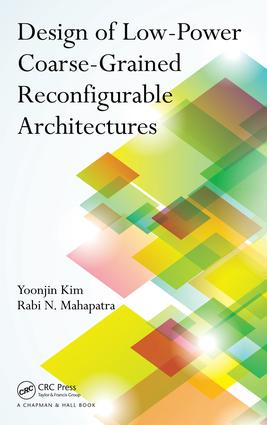 Design of Low-Power Coarse-Grained Reconfigurable Architectures: 1st Edition (e-Book) book cover