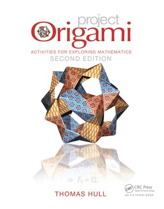 Project Origami: Activities for Exploring Mathematics, Second Edition, 2nd Edition (e-Book) book cover