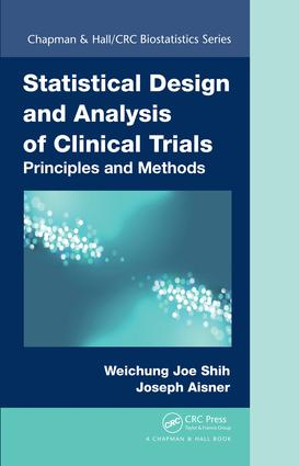 Statistical Design and Analysis of Clinical Trials: Principles and Methods