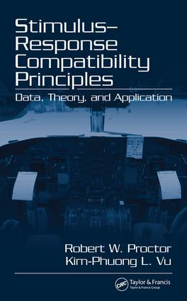 Stimulus-Response Compatibility Principles: Data, Theory, and Application, 1st Edition (e-Book) book cover