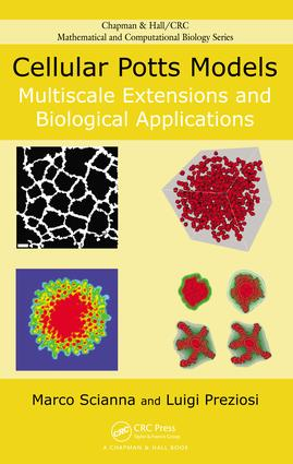 Cellular Potts Models: Multiscale Extensions and Biological Applications, 1st Edition (e-Book) book cover