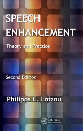 Speech Enhancement: Theory and Practice, Second Edition, 2nd Edition (e-Book) book cover
