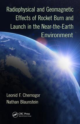 Radiophysical and Geomagnetic Effects of Rocket Burn and Launch in the Near-the-Earth Environment: 1st Edition (e-Book) book cover