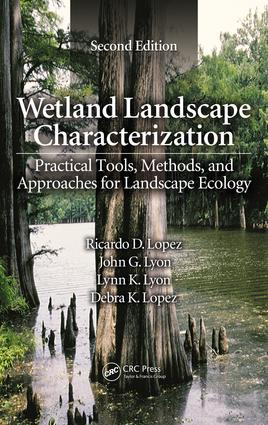 Wetland Landscape Characterization: Practical Tools, Methods, and Approaches for Landscape Ecology, Second Edition, 2nd Edition (e-Book) book cover