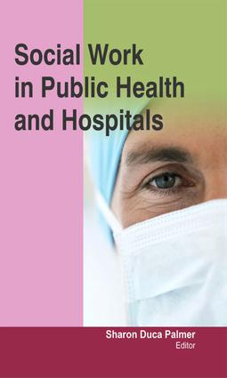 Social Work in Public Health and Hospitals: 1st Edition (e-Book) book cover