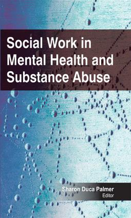 Social Work in Mental Health and Substance Abuse: 1st Edition (e-Book) book cover