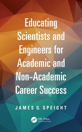 Educating Scientists and Engineers for Academic and Non-Academic Career Success: 1st Edition (e-Book) book cover