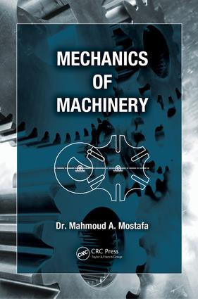 Mechanics of Machinery: 1st Edition (e-Book) book cover