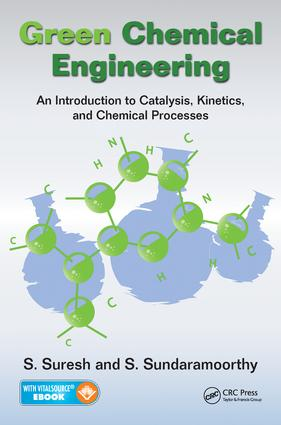 Green Chemical Engineering: An Introduction to Catalysis, Kinetics, and Chemical Processes, 1st Edition (e-Book) book cover