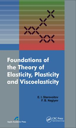 Foundations of the Theory of Elasticity, Plasticity, and Viscoelasticity: 1st Edition (e-Book) book cover