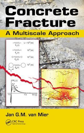 Concrete Fracture: A Multiscale Approach, 1st Edition (e-Book) book cover