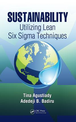 Sustainability: Utilizing Lean Six Sigma Techniques, 1st Edition (e-Book) book cover