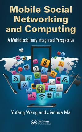 Mobile Social Networking and Computing: A Multidisciplinary Integrated Perspective, 1st Edition (e-Book) book cover